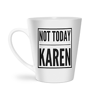 not-today-karen latte--2000x2000.png