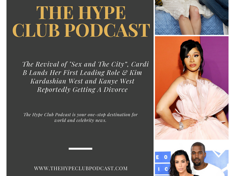"""The Revival of """"Sex and The City"""", Cardi B Lands Her Firts Leading Role & Kim Kardashian..."""