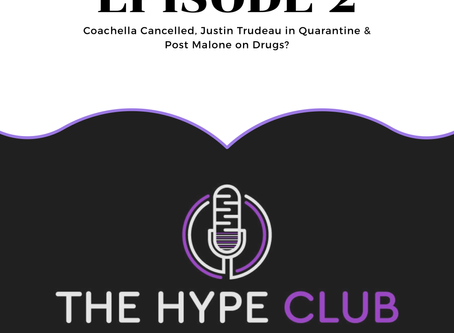 Ep. 2 - Coachella Cancelled, Justin Trudeau in Quarantine & Post Malone on Drugs?