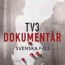 TV3 Dokumentär - Svenska Fall