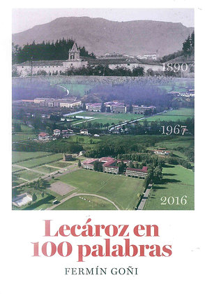 Curiosides históricas del Colegio de Lecároz sacadas del Archivo de los Capuchinos.  Un libro Fantástico que te sorprenderá,