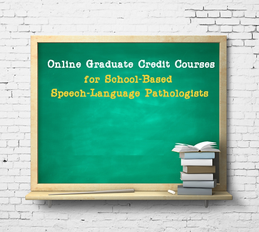 Online Graduate Credit Courses for School-Based Speech-Language Pathologists