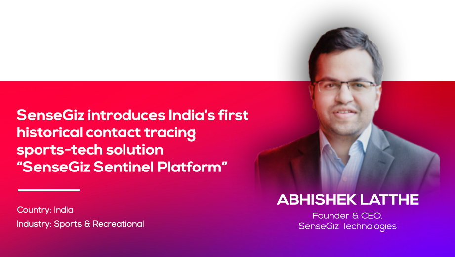 SenseGiz introduces India's first historical contact tracing sports-tech solution