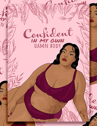 'confident in my damn body' print