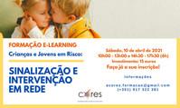 Formação e-learning: Crianças e Jovens em Risco - Sinalização e Intervenção em Rede