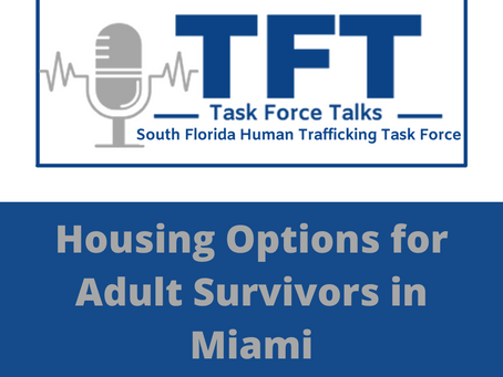 Episode 5: Housing Options for Adult Survivors in Miami