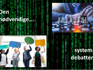 Den nødvendige systemdebatten