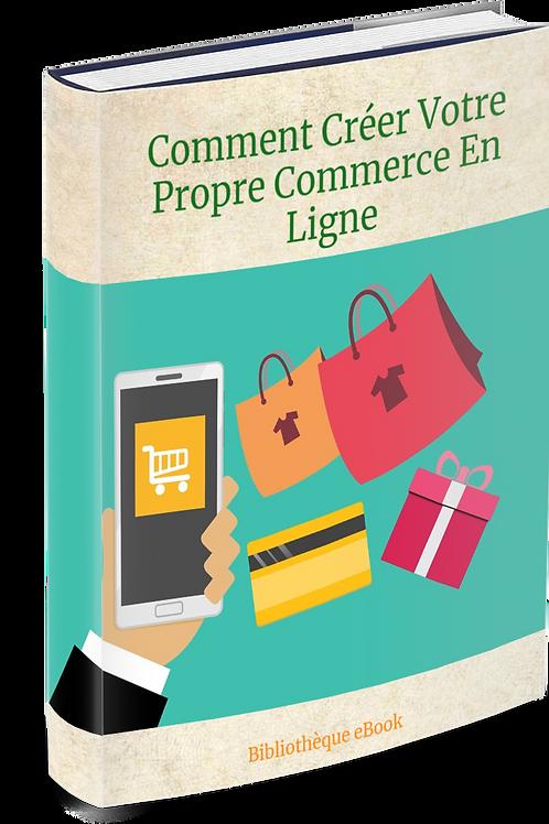 Comment Créer Votre Propre Commerce En Ligne  (DRM PDF)
