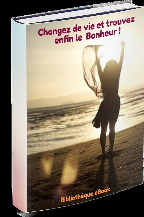Changez de vie et trouvez enfin le bonheur ! (PDF DRS)