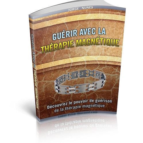Guérir Avec la Thérapie Magnétique (PDF)