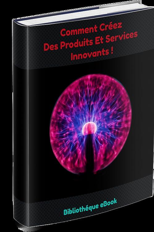 Comment Créez Des Produits Et Services Innovants ! (PDF)