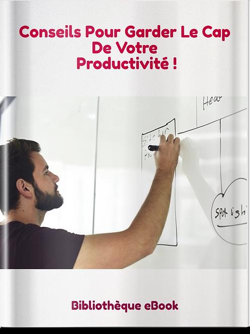 Conseils pour garder le cap de votre productivité (PDF)