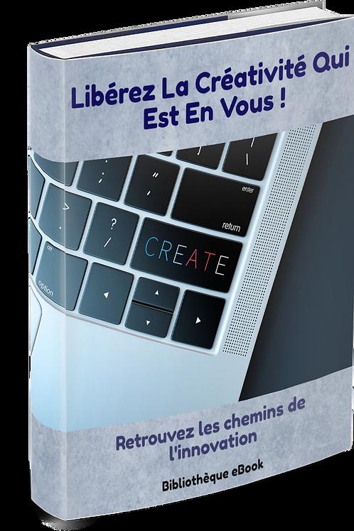 Libérez La Créativité Qui Est en Vous  (DRM PDF)