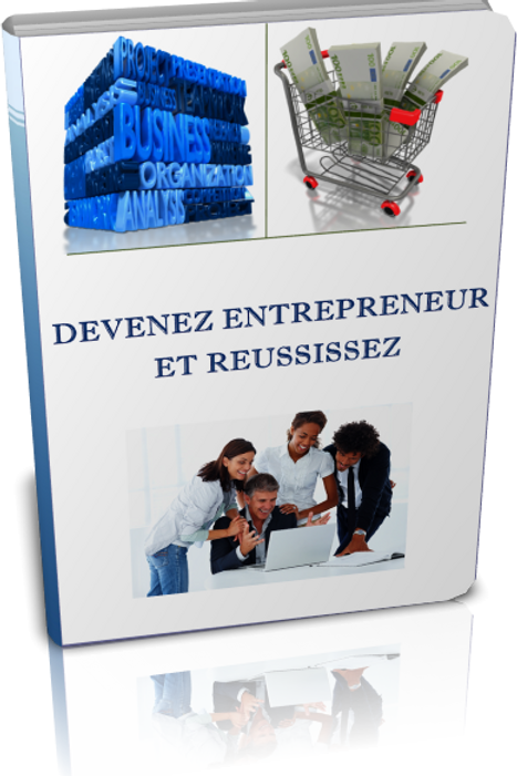 Devenez Entrepreneur et réussissez. (doc Word)