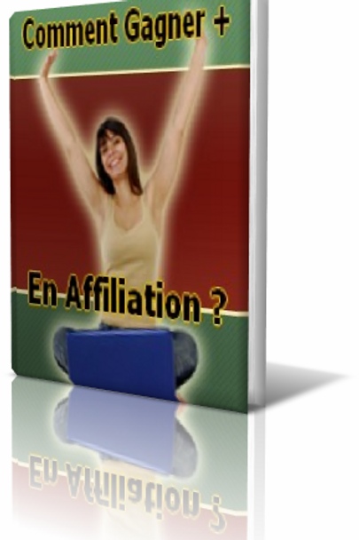 Comment gagner plus en affiliation (PDF)