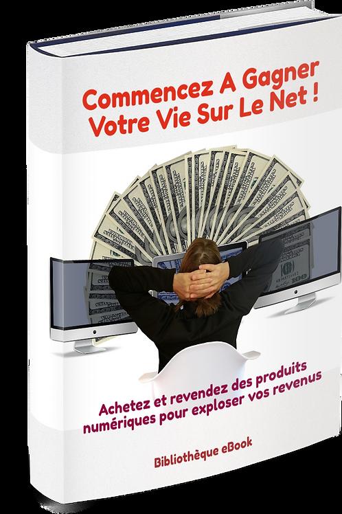 Commencez A Gagner Votre Vie Sur Le Net (DRS PDF)