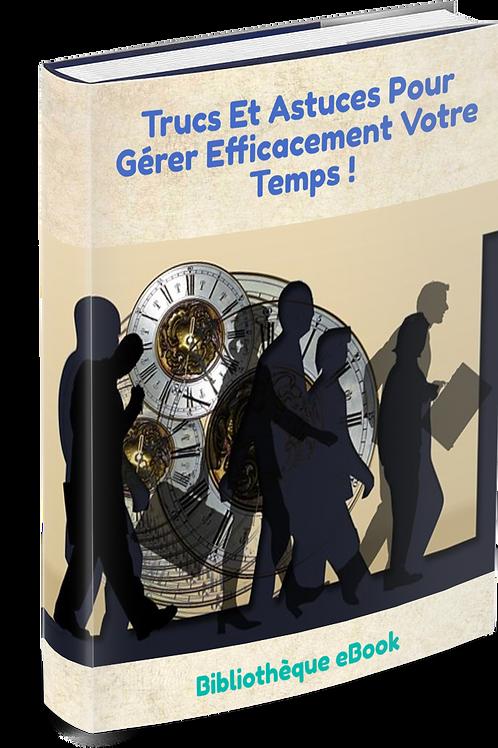 Trucs et Astuces Pour Gérer Efficacement Votre Temps ! (PDF DLP)