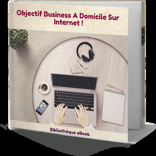 Objectif Business à Domicile Sur Internet (PDF DRM)