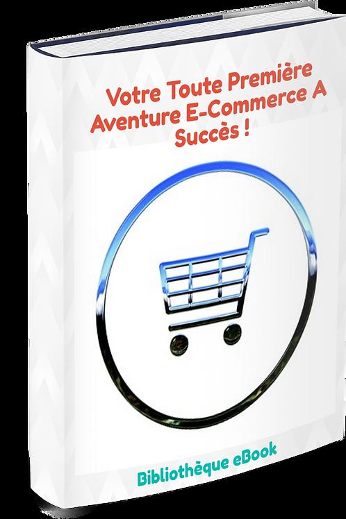 Votre Toute Première Aventure E-commerce A Succès ! (PDF DLP)