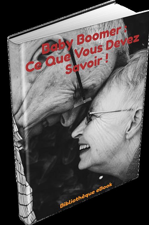 Baby Boomer : Ce Que Vous Devez Savoir ! (PDF DLP)