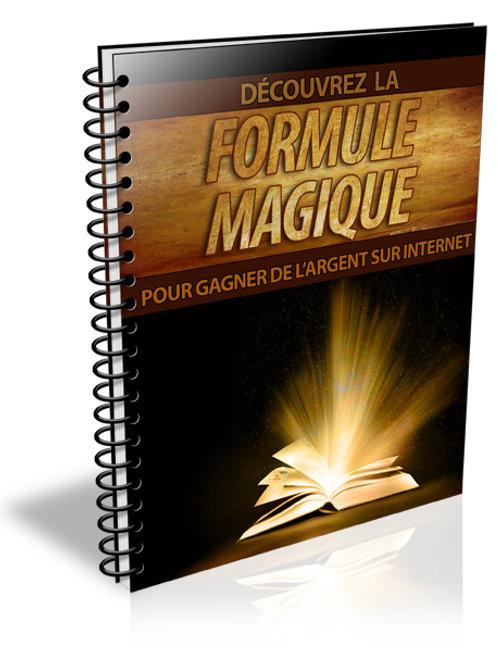 Découvrez La Formule Magique Pour Gagner De L'argent Sur Internet.(PDF)
