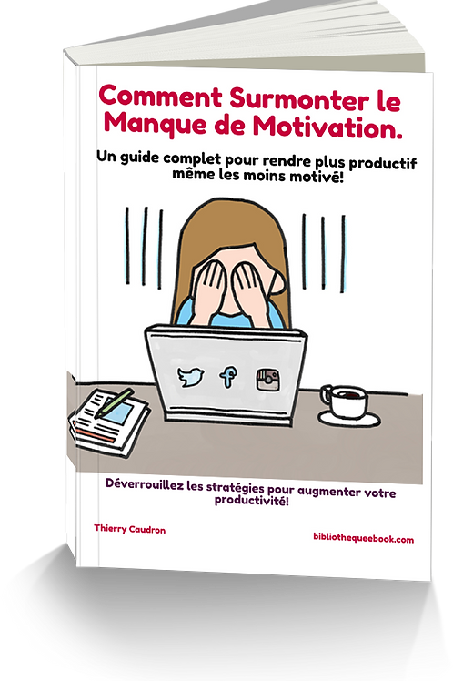 Comment Surmonter le Manque de Motivation  (PDF)