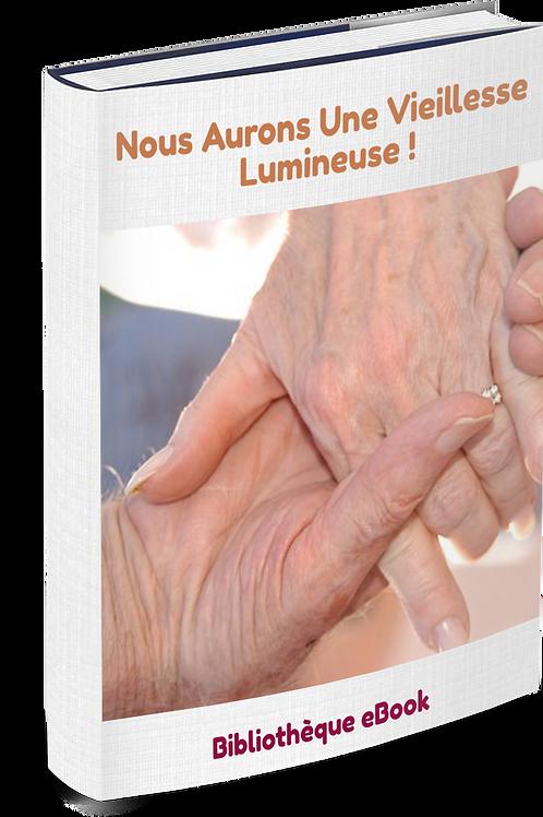 Nous aurons une vieillesse lumineuse ! (DLP PDF)