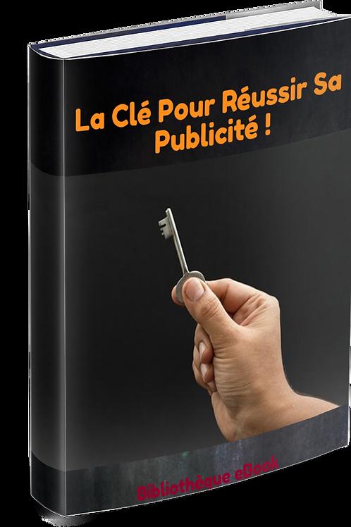 La Clé Pour Réussir Sa Publicité  (DRM PDF)