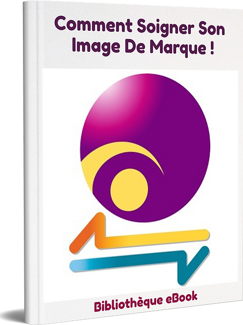 Comment Soigner son Image De Marque ! (PDF DRM)
