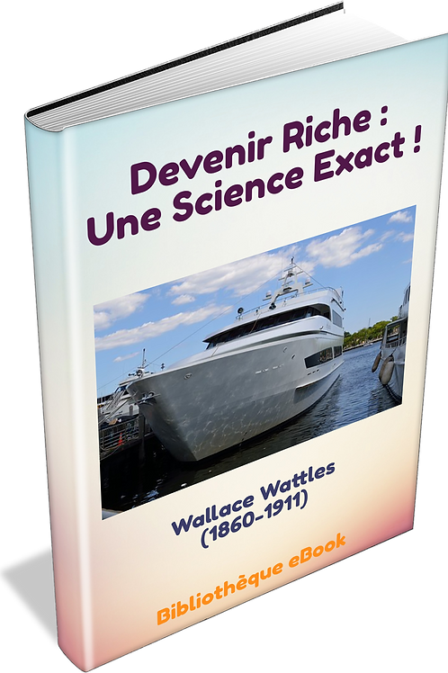 Devenir riche : Une science exacte (PDF Droit de revente simple)