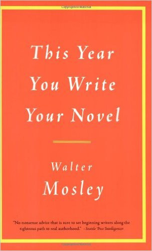 This Year You Write Your Novel by Walter Mosley