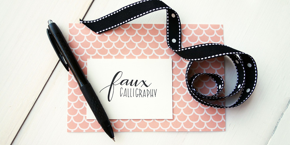 Faux Calligraphy Workshop 6:30-8:00pm (16yrs and older)