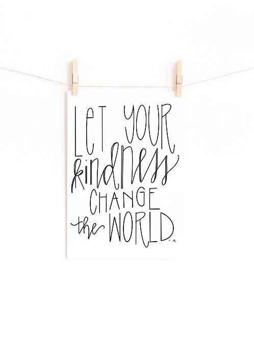 Let Your Kindness Change The World, 8x10 digital print