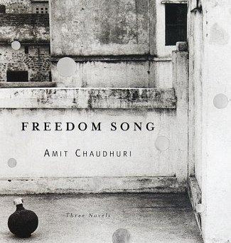 "City of Joy, City of Dust.  ""Freedom Song"" by Amit Chaudhuri"