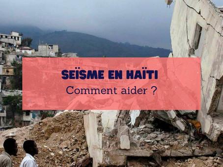 Seïsme en Haïti 🇭🇹 - Comment aider ?