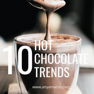 10 Hot Chocolate Trends... hot chocolate beverage