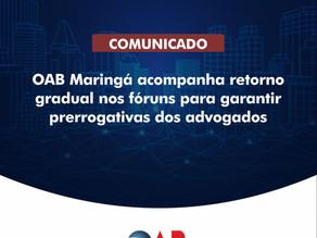 Retorno do funcionamento dos fóruns: OAB Maringá atua pela garantia das prerrogativas