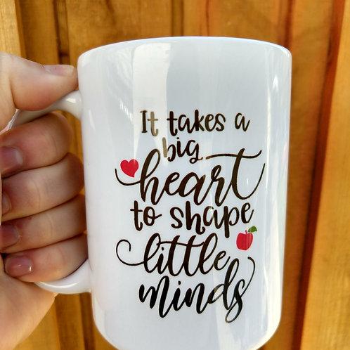 Big Heart to shape little minds Coffee Mug
