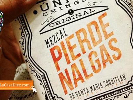 MEZCAL PIERDE NALGAS, un destilado único, chingón y original.