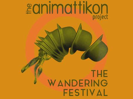 The Animattikon Project: The Wandering Festival