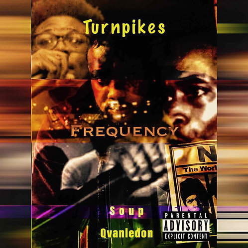 "Frequency ""Turnpikes"" feat Soup & QvanLedon"