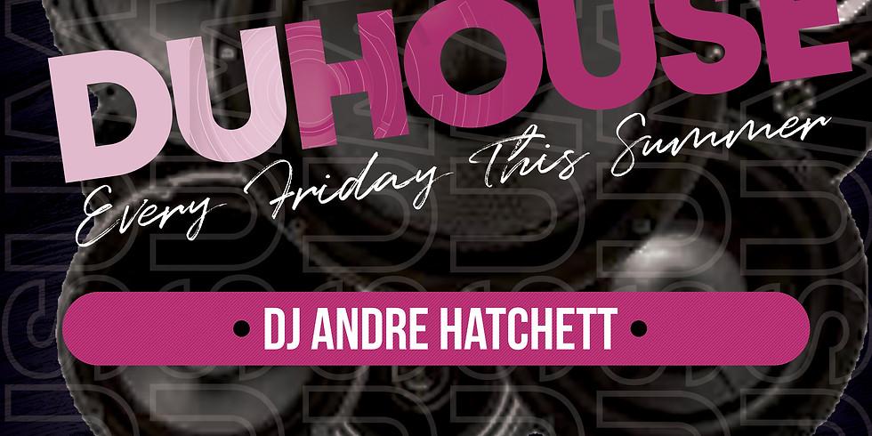 DuHouse w/Andre Hatchett @Dusable