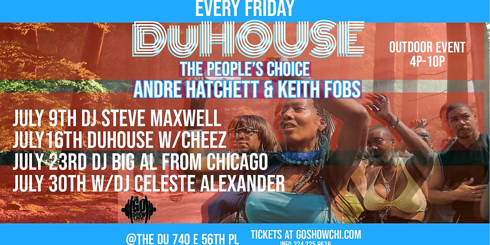 DuHouse July 9th w/DJ Steve Maxwell