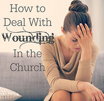 How-to-Deal-with-Wounding-in-the-Church.