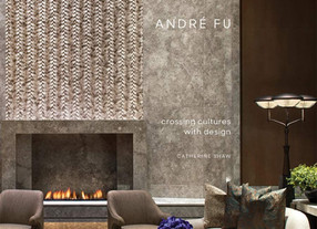 Oriental modernity – 'André Fu: Crossing cultures with design' by Catherine Shaw