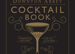 A splendid drink by the Crawley's - 'Downton Abbey Cocktail Book', foreword by Julian Fellowes