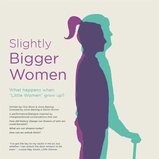 Slightly Bigger Women Performance Poster