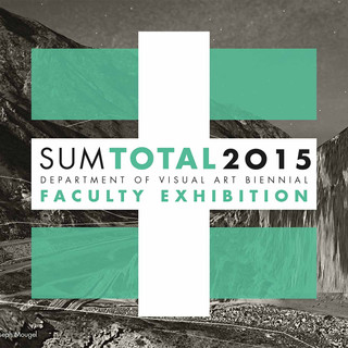 Sum Total 2015 Faculty Exhibition