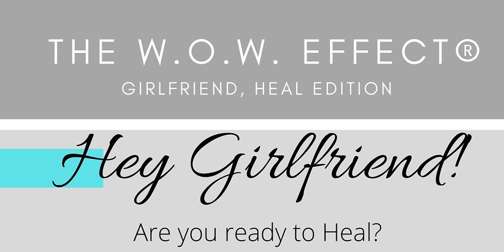 The W.O.W. Effect® - Girlfriend, H.E.A.L.