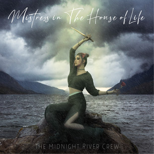 The Midnight River Crew - Mistress In The House Of Life
